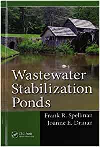 Wastewater stabilization ponds 9781466593183 for Design of waste stabilization pond systems a review