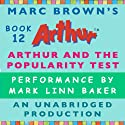 Arthur and the Popularity Test (       UNABRIDGED) by Marc Brown Narrated by Mark Linn-Baker