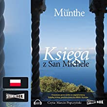 Ksiega z San Michele Audiobook by Axel Munthe Narrated by Marcin Popczynski
