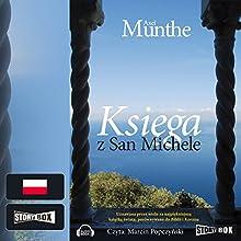 Ksiega z San Michele Audiobook by Axel Munthe Narrated by Marcin Popczynski