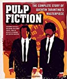 Pulp Fiction: The Complete Story of Quentin Tarantinos Masterpiece