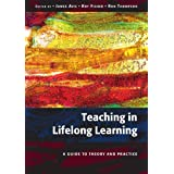 Teaching in Lifelong Learning: A Guide to Theory and Practiceby James Avis