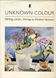 Unknown Colour: Paintings, Letters and Writings