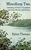 Miscellany Two Including a Visit to Grandpa's and Other Stories and Poems (No.2) (0460020498) by Thomas, Dylan