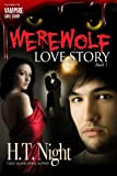 Werewolf Love Story (Book #1 in the Vampire Love Story Saga)