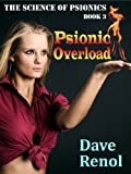 Psionic Overload (The Science of Psionics Book 3)