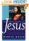 The Gnostic Gospels of Jesus: The Definitive Collection of Mystical Gospels and Secret Books about Jesus of Nazareth