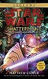 Shatterpoint: Star Wars (Star Wars - Legends)