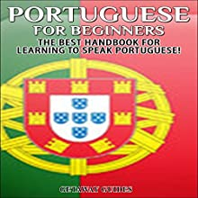 Portuguese for Beginners, 2nd Edition: The Best Handbook for Learning to Speak Portuguese Audiobook by  Getaway Guides Narrated by Millian Quinteros