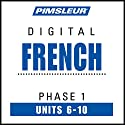 French Level 1 Lessons 6-10: Learn to Speak and Understand French with Pimsleur Language Programs  by  Pimsleur Narrated by  uncredited