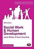 Social Work and Human Development (Transforming Social Work Practice Series)