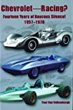 img - for Chevrolet Racing: 14 Years of Raucous Silence! 1957-1970 book / textbook / text book