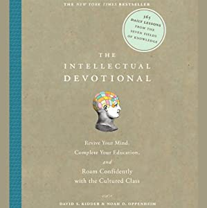 The Intellectual Devotional: Revive Your Mind | [David Kidder, Noah Oppenheim]