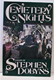 Cemetery Nights: Poems By Stephen Dobyns