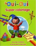 echange, troc Hachette - Oui-Oui : Super Coloriage