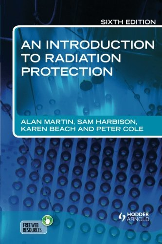 An Introduction to Radiation Protection 6E (Martin Radiation compare prices)