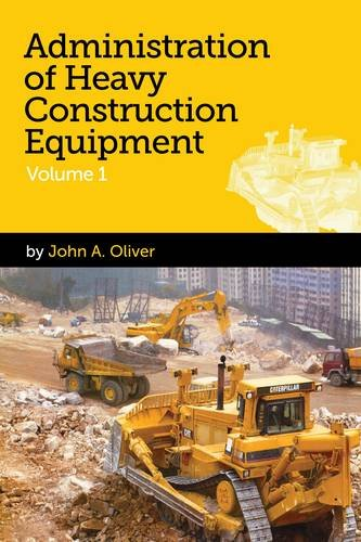 Administration of Heavy Construction Equipment - John Alan Oliver - 095692140X - ISBN:095692140X