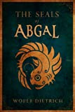 The Seals of Abgal: A Guardians of the Seals Tale (Volume 1)