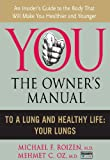 img - for To a Lung and Healthy Life: Your Lungs (You: The Owner's Manual) book / textbook / text book