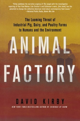 Animal Factory: The Looming Threat Of Industrial Pig, Dairy, And Poultry Farms To Humans And The Environment front-1006811