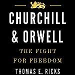 Churchill & Orwell: The Fight for Freedom   Thomas E. Ricks