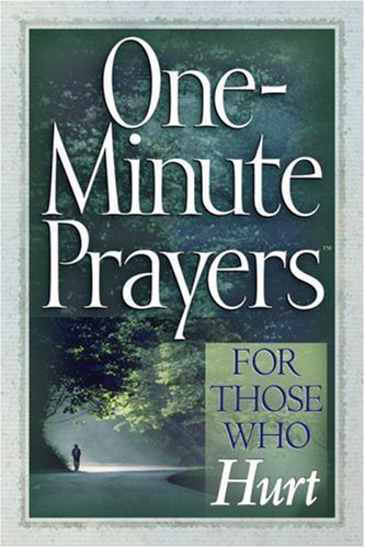 One-Minute Prayers(TM) for Those Who Hurt