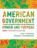 img - for American Government: Power and Purpose (Brief Thirteenth Edition) book / textbook / text book