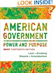 American Government: Power and Purpos...