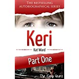 KERI Part 1: The Early Years (Child Abuse True Stories) ~ Kat Ward