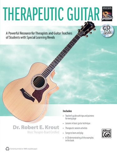 Therapeutic Guitar: Healing with the Guitar: A Powerful...