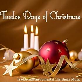 Amazon.com: Twelve Days of Christmas - Traditional Instrumental Christmas Music: Traditional ...