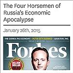 The Four Horsemen of Russia's Economic Apocalypse | Nathan Vardi
