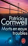 echange, troc Patricia Cornwell - Morts en eaux troubles