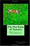 img - for The Hot Rains of Sumatra: Monsoon of the Demon book / textbook / text book