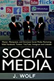 img - for Social Media: Master, Manipulate, And Dominate Social Media Marketing Facebook, Twitter, YouTube, Instagram And LinkedIn book / textbook / text book