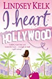 &#34;I Heart Hollywood&#34; av Lindsey Kelk