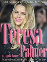 Teresa Palmer An Aussie39s Voyage to Stardom - Journey from Land Down Under to The Top