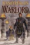 Warlord (The Hythrun Chronicles: Wolfblade Trilogy, Book 3) (0765309912) by Fallon, Jennifer