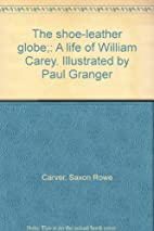 The shoe-leather globe;: A life of William…
