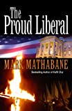 img - for The Proud Liberal book / textbook / text book
