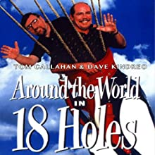 Around the World in Eighteen Holes (       UNABRIDGED) by David Kindred, Tom Callahan Narrated by Allen O'Reilly