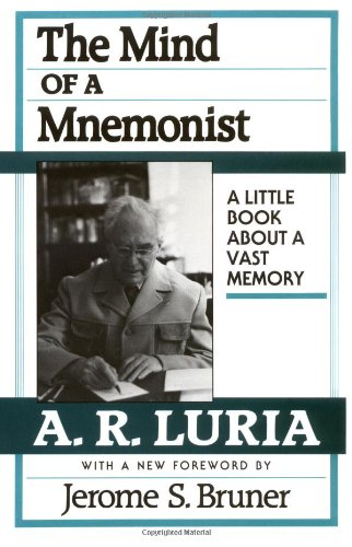 The Mind of a Mnemonist: A Little Book about a Vast Memory, Aleksandr R. Luria