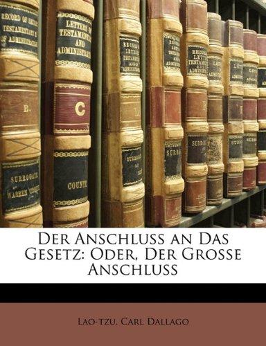 Der Anschluss an Das Gesetz: Oder, Der Grosse Anschluss
