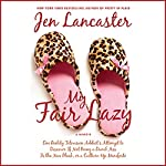 My Fair Lazy | Jen Lancaster