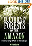 Cultural Forests of the Amazon: A His...