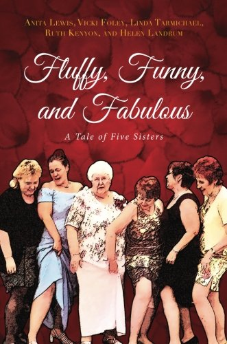 Book: Fluffy, Funny, and Fabulous by Linda Tarmichael, Ruth Kenyon, Helen Landrum, Vicki Foley and Anita Lewis