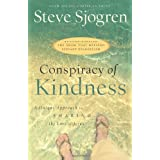 Conspiracy of Kindness: Revised and Updated A Unique Approach to Sharing the Love of Jesus ~ Steve Sjogren