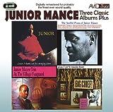Junior Mance Three Classic Albums Plus (Junior / The Soulful Piano Of Junior Mance / At The Village Vanguard)