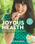 Joyous Health: Eat And Live Well With...