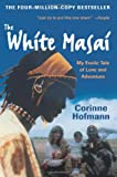 The White Masai: My Exotic Tale of Love and Adventure
